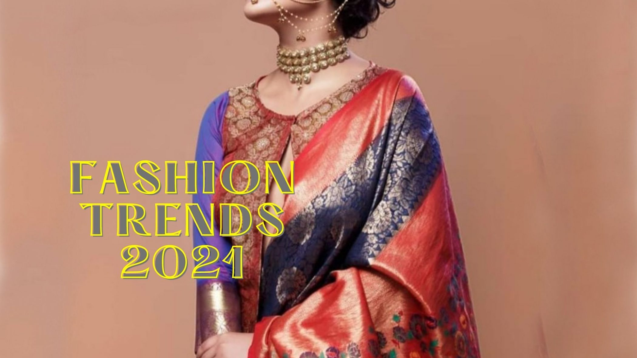 Latest Trends In Women Ethnic Wear