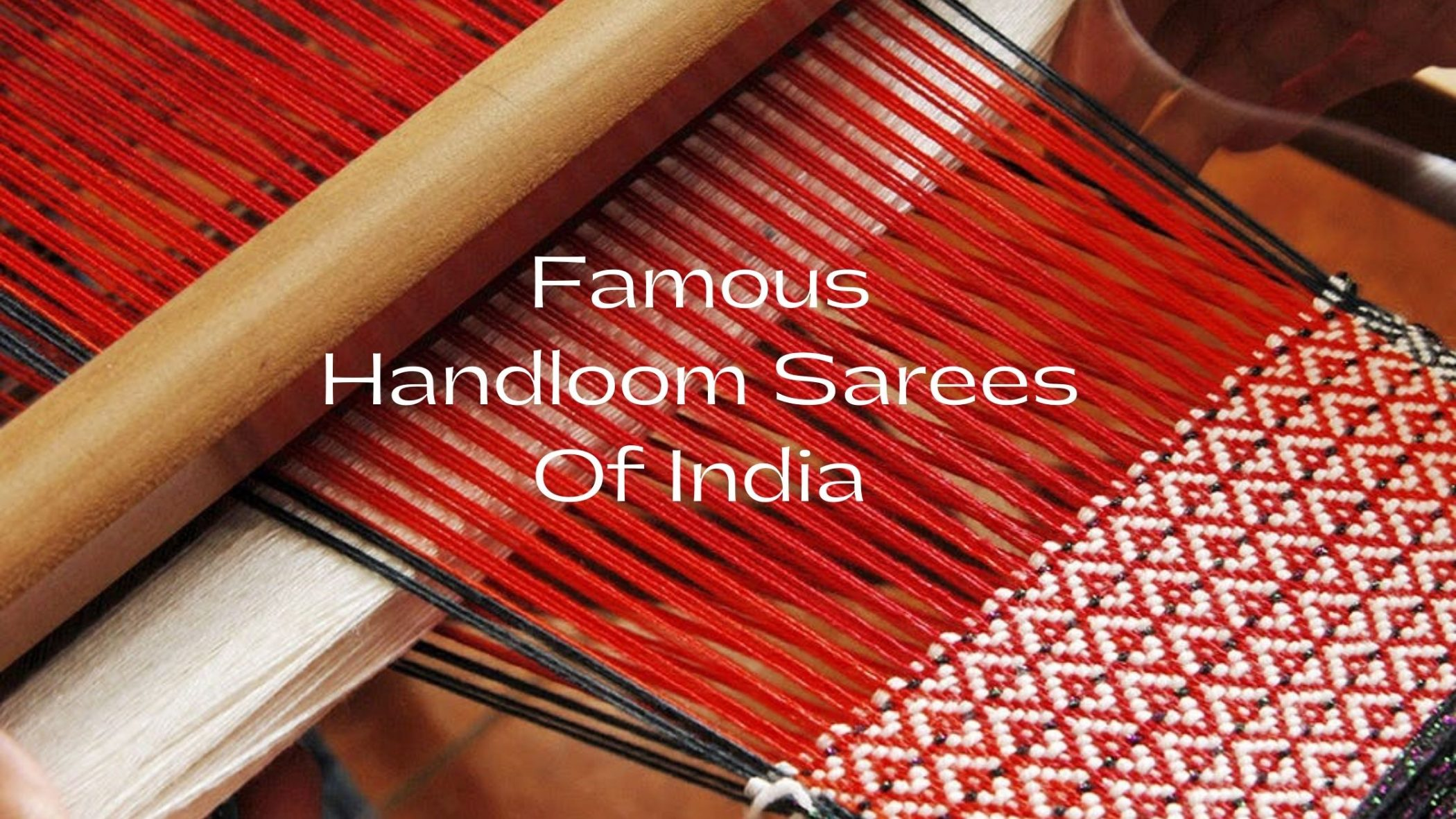 Famous Handloom Sarees Of India | Learn How To Differentiate Handloom From Powerloom Sarees